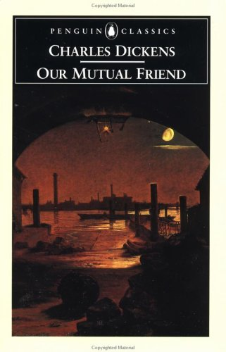 Our Mutual Friend (Penguin Classics) - Charles Dickens