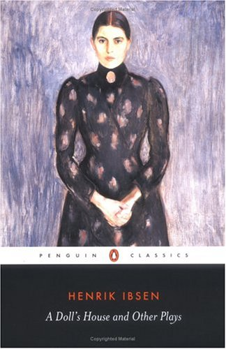 A Doll's House and Other Plays (Penguin Classics) - Henrik Ibsen