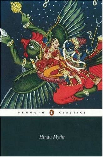 Hindu Myths: A Sourcebook Translated from the Sanskrit (Penguin Classics) - Anonymous