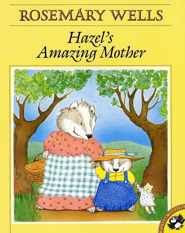 Hazel's Amazing Mother (Picture Puffins) - Rosemary Wells