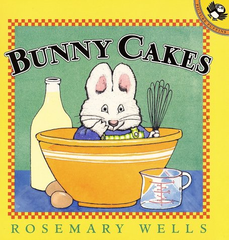 Bunny Cakes (Max and Ruby) - Rosemary Wells