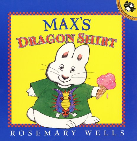 Max's Dragon Shirt (Max and Ruby) - Rosemary Wells