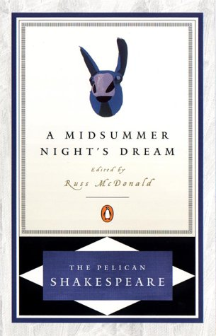 A Midsummer Night's Dream (The Pelican Shakespeare) - William Shakespeare