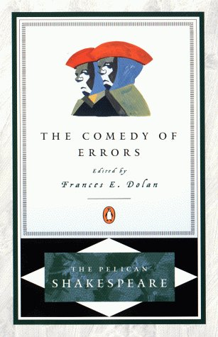 The Comedy of Errors (The Pelican Shakespeare) - William Shakespeare