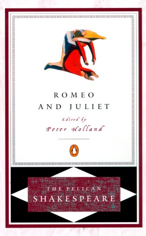 Romeo and Juliet (The Pelican Shakespeare) - William Shakespeare