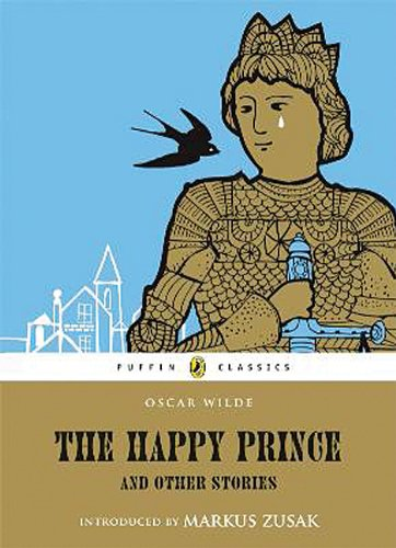 The Happy Prince and Other Stories (Puffin Classics) - Oscar Wilde