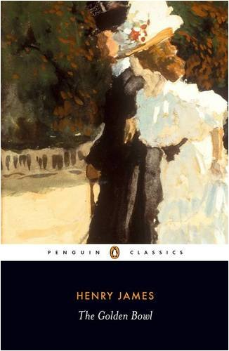 The Golden Bowl (Penguin Classics) - Henry James