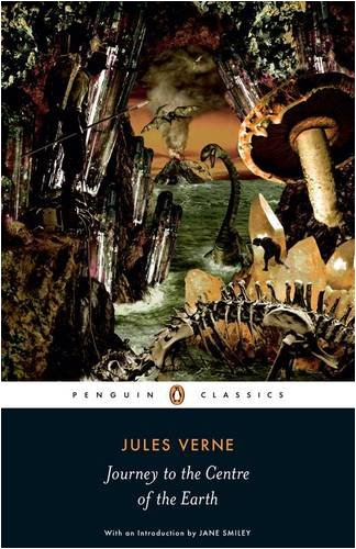 Journey to the Centre of the Earth (Penguin Classics) - Jules Verne