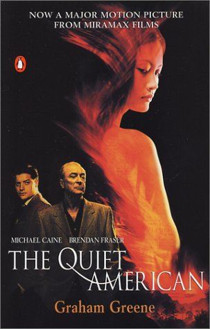 The Quiet American (Now a Major Motion Picture from Miramax Films) / Graham Greene
