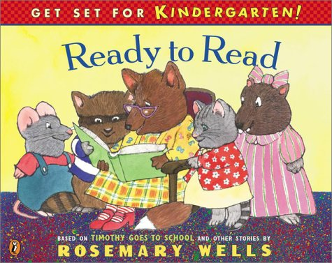 Ready to Read: Get Set For Kindergarten #5 (Timothy Goes to School) - Rosemary Wells