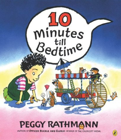 10 Minutes to Bedtime / Peggy Rathmann