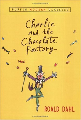 Charlie and the Chocolate Factory (PMC) (Puffin Modern Classics) - Roald Dahl