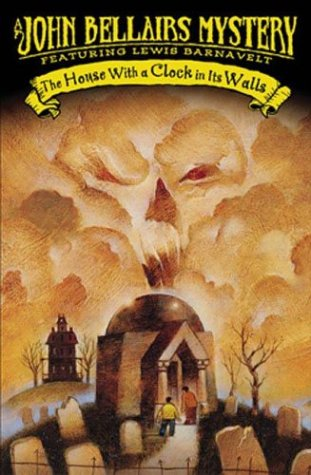 The House With a Clock In Its Walls (Lewis Barnavelt) - John Bellairs