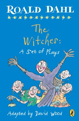 The Witches: A Set of Plays - Roald Dahl
