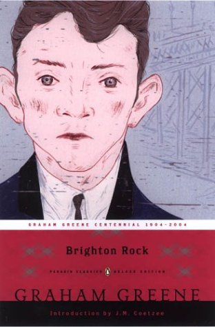 Brighton Rock (Penguin Classics Deluxe Edition) / Graham Greene