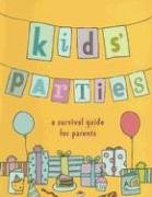 Kids' Parties: A Survival Guide for Parents (Penguin Original) - Anonymous
