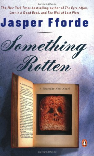 Something Rotten (Thursday Next Novels) - Thursday Next #4 - Jasper Fforde