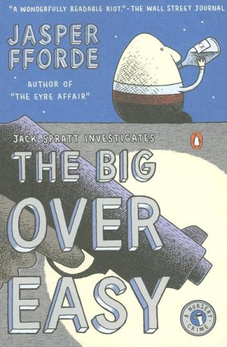 The Big Over Easy: A Nursery Crime - Jasper Fforde