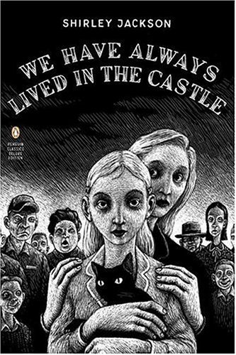 We Have Always Lived in the Castle (Penguin Classics Deluxe Edition) - Shirley Jackson