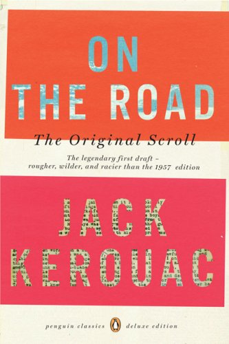 On the Road: The Original Scroll (Penguin Classics Deluxe Edition) - Jack Kerouac