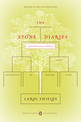 The Stone Diaries: (Penguin Classics Deluxe Edition) - Carol Shields