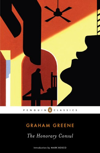 The Honorary Consul (Penguin Classics) / Graham Greene