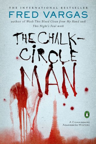 The Chalk Circle Man (Commissaire Adamsberg Mysteries) - Fred Vargas