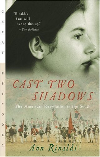 Cast Two Shadows: The American Revolution in the South (Great Episodes) - Ann Rinaldi