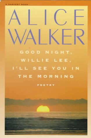 Good Night, Willie Lee, I'll See You in the Morning - Alice Walker