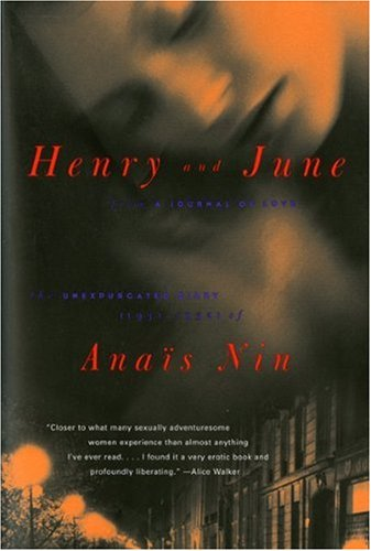 "Henry and June: From ""A Journal of Love"" -The Unexpurgated Diary of Anais Nin (1931-1932) - Anais Nin"
