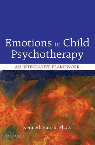 Emotions in Child Psychotherapy: An Integrative Framework - Kenneth Barish