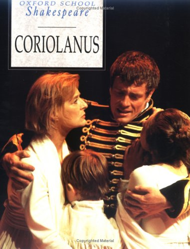 Coriolanus (Oxford School Shakespeare) - William Shakespeare