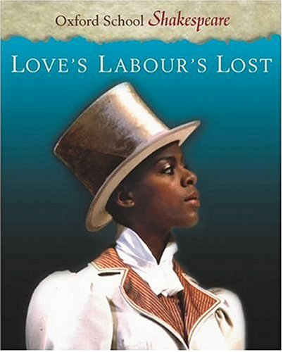 Love's Labour's Lost (Oxford School Shakespeare) - William Shakespeare