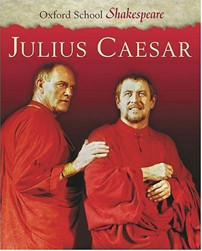 Julius Caesar (Oxford School Shakespeare) - William Shakespeare
