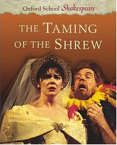 The Taming of the Shrew (Oxford School Shakespeare) - William Shakespeare