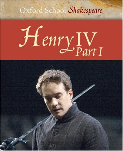 Henry IV Part 1: Oxford School Shakespeare (Pt. 1) - William Shakespeare