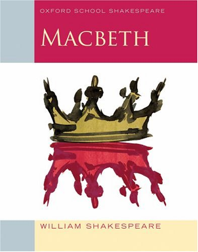 Macbeth: Oxford School Shakespeare - William Shakespeare