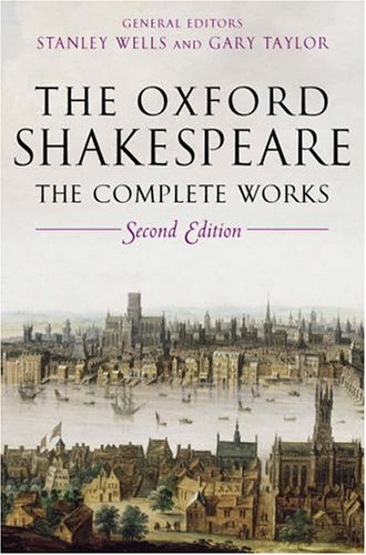 The Oxford Shakespeare: The Complete Works 2nd Edition - William Shakespeare
