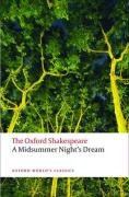 The Oxford Shakespeare: A Midsummer Night's Dream (The Oxford Shakespeare: Oxford World's Classics) - William Shakespeare