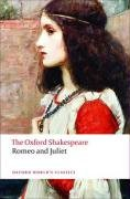 The Oxford Shakespeare: Romeo and Juliet (Oxford World's Classics: the Oxford Shakespeare) / William Shakespeare
