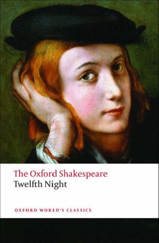 The Oxford Shakespeare: Twelfth Night, or What You Will - William Shakespeare