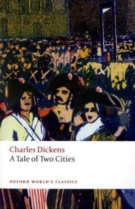 A Tale of Two Cities (Oxford World's Classics) - Charles Dickens