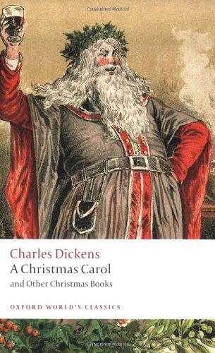 A Christmas Carol and Other Christmas Books (Oxford World's Classics) - Charles Dickens