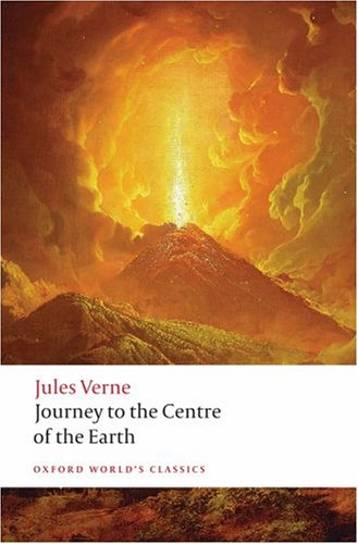 The Extraordinary Journeys: Journey to the Centre of the Earth (Oxford World's Classics) - Jules Verne