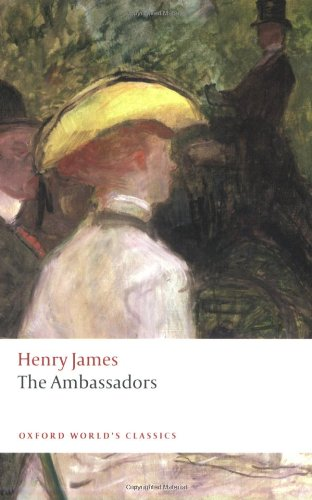 The Ambassadors (Oxford World's Classics) - Henry James