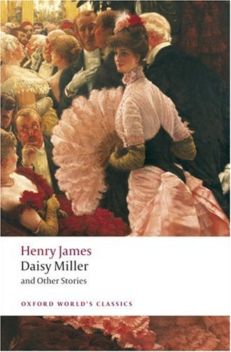 Daisy Miller and Other Stories (Oxford World's Classics) - Henry James