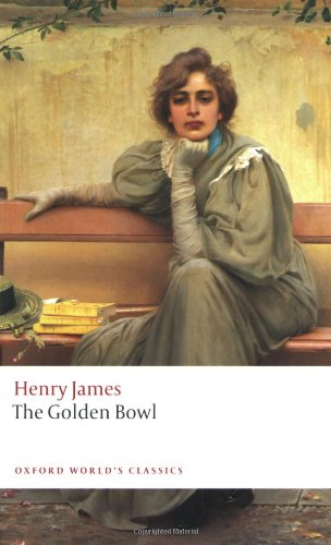 The Golden Bowl (Oxford World's Classics) - Henry James