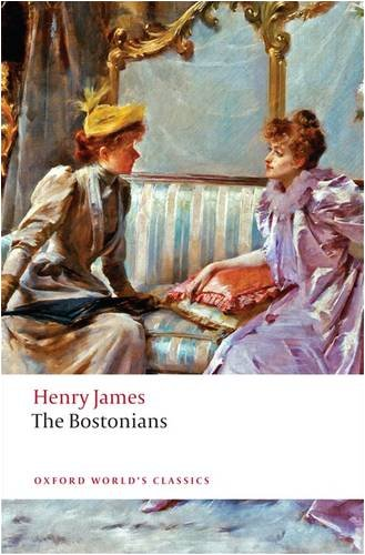 The Bostonians (Oxford World's Classics) - Henry James