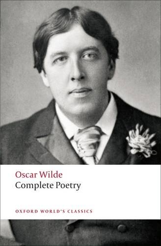 Complete Poetry (Oxford World's Classics) - Oscar Wilde