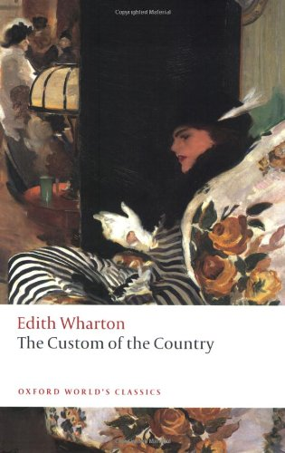 The Custom of the Country (Oxford World's Classics) - Edith Wharton